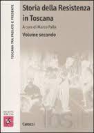 Storia della Resistenza in Toscana vol. II