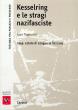 Kesselring e le stragi nazifasciste