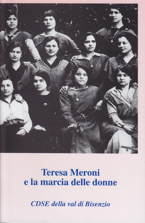 A. Marchi, A. Cintelli, Teresa Meroni e la marcia delle donne, Fondazione CDSE, 2007