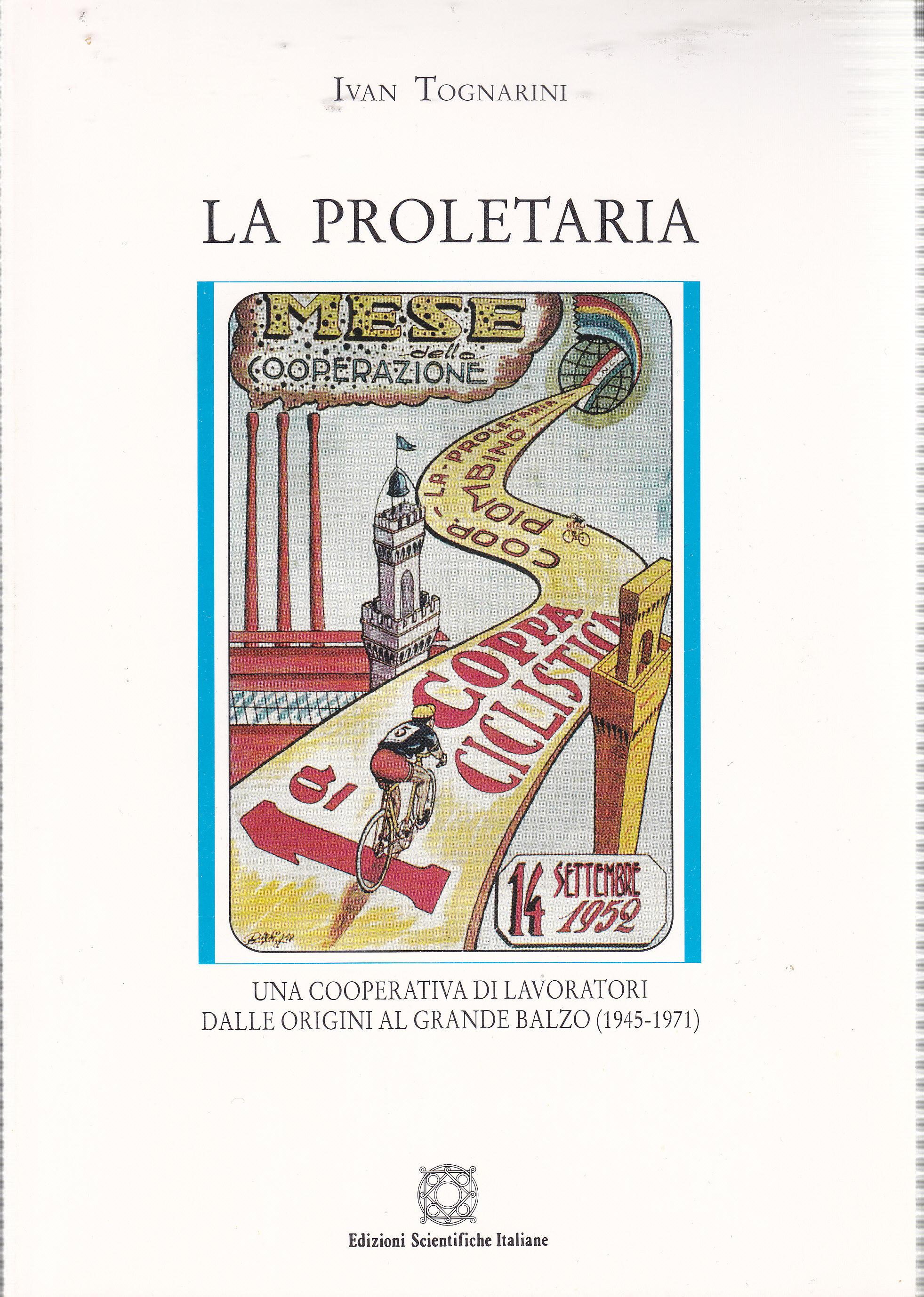 La Proletaria. Una cooperativa di lavoratori dalle origini al grande balzo 1945-1971