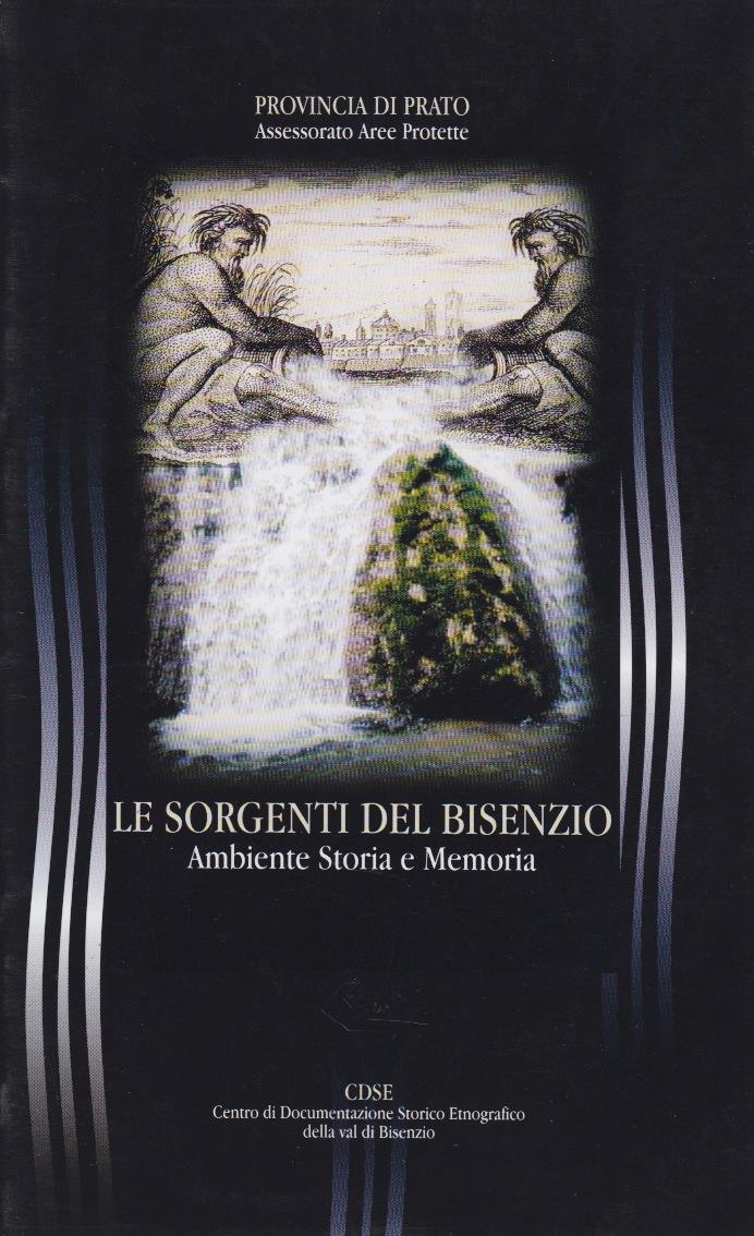 le-sorgenti-del-bisenzio-ambiente-storia-memoria-a-cura-del-cdse-della-val-di-bisenzio-tienne-prato-2001