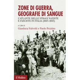 """La copertina del nuovo """"Zone di guerra, geografie di sangue. L'atlante delle stragi naziste e fasciste in Italia (1943-1945)""""."""