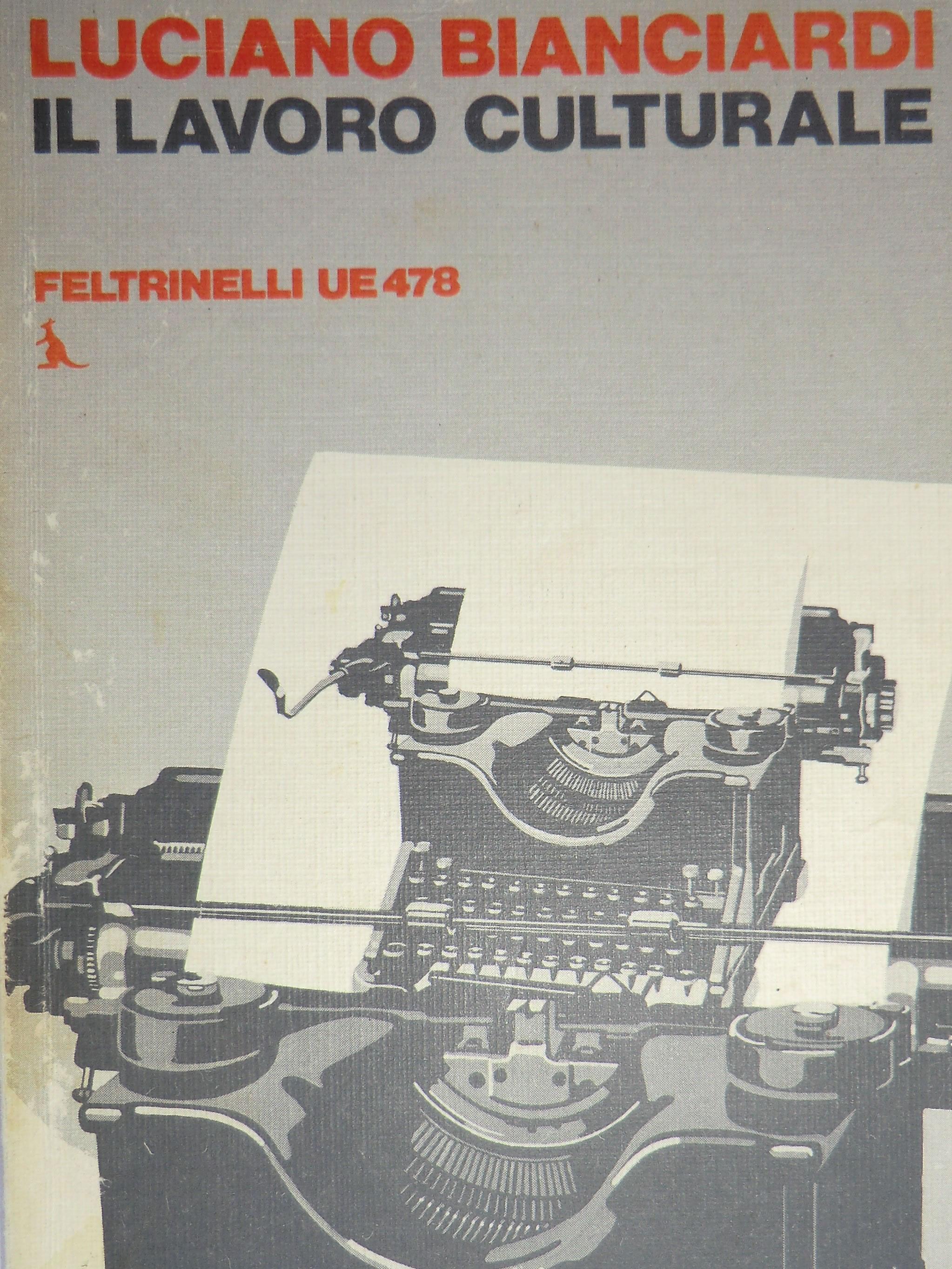 L. Bianciardi, Il lavoro culturale, Feltrinelli, Milano 1957