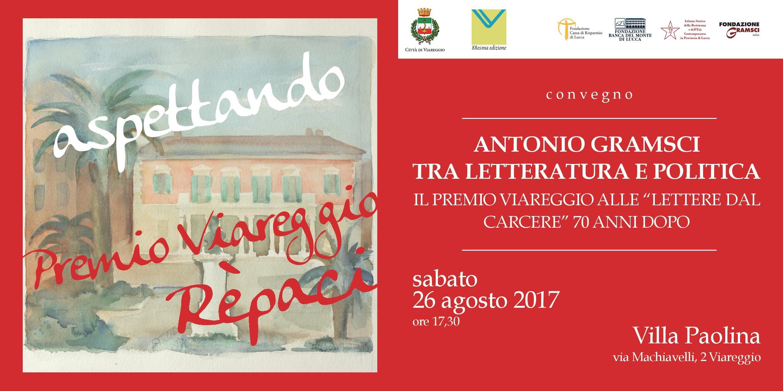 Gramsci e il Premio Viareggio 26 settembre 2017 Viareggio Villa Paolina