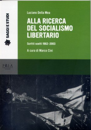 Alla ricerca del socialismo libertario. Scritti scelti 1962-2003