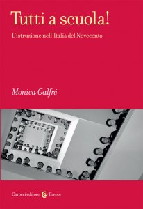 tutti-a-scuola-l-istruzione-nell-italia-del-novecento-monica-galfre-206x300