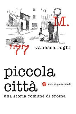 Piccola Città, di Vanessa Roghi (Laterza 2019)