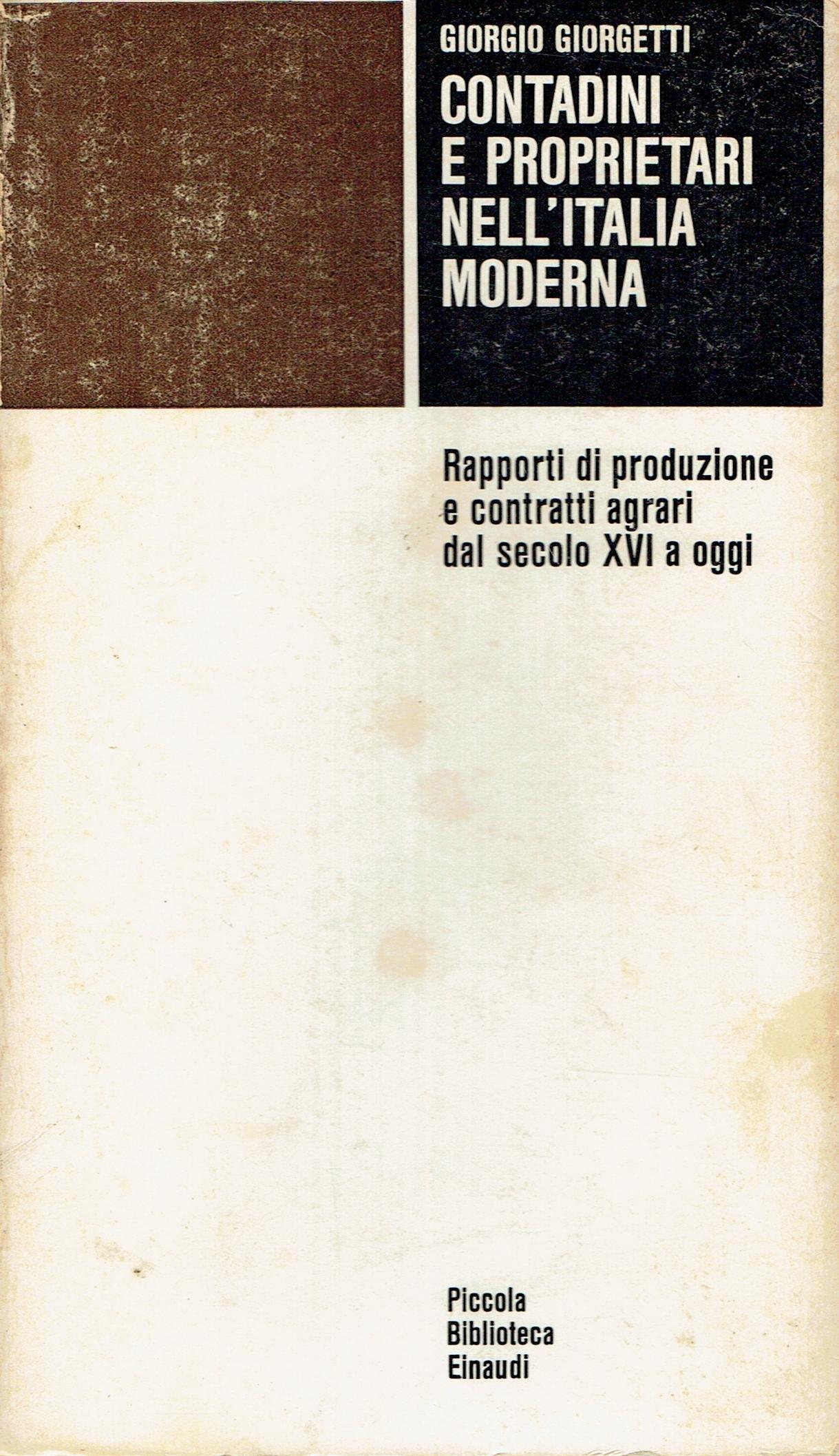 Giorgio Giorgetti, Contadini e proprietari nell'Italia moderna: rapporti di produzione e contratti agrari dal secolo XVI a oggi, Einaudi, 1974.