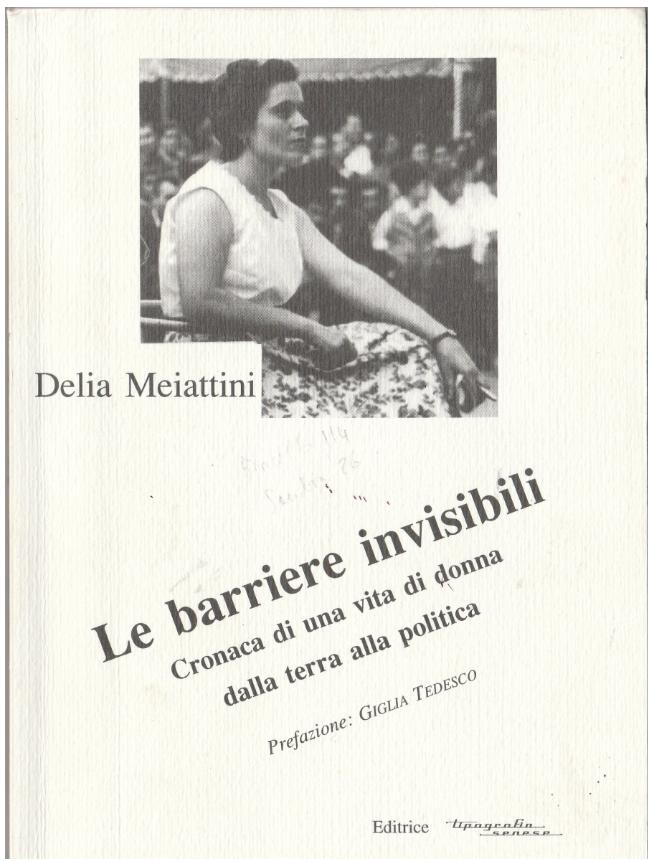 D. Meiattini, Le barriere invisibili. Cronaca di una vita di donna dalla terra alla politica, Siena, Tip. Senese, 1977.