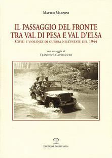 Matteo Mazzoni, Il passagio del fronte tra Val di Pesa e Val d'Elsa. Civili e violenze di guerra nell'estate del 1944, Polistampa, 2014.
