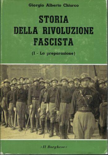 G. A. Chiurco, Storia della rivoluzione fascista, Il Borghese, 1972