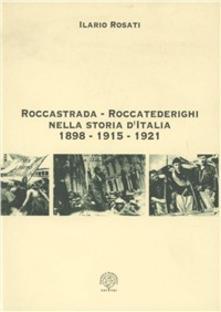 I. Rosati, Roccastrada-Roccatederighi nella storia d'Italia 1898-1915-1921, Pagnini, 2000  Ilario Rosati