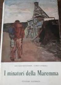 Bianciardi L., Cassola C., I minatori della Maremma, Laterza 1956